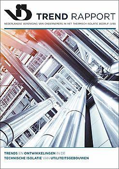 Trends en ontwikkelingen in de Technische Isolatie van Utiliteitsgebouwen VIB Ondernemers in het Thermisch Isolatiebedrijf
