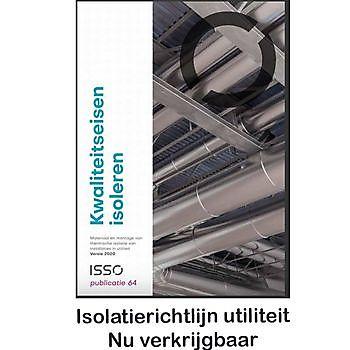 ISSO-publicatie 64 Kwaliteitseisen isoleren VIB Ondernemers in het Thermisch Isolatiebedrijf
